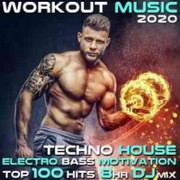Workout Electronica - Workout Music 2020 Top 100 Hits 8 Hr DJ Mix